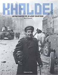 Khaldei : Un photoreporter en Union Soviétique