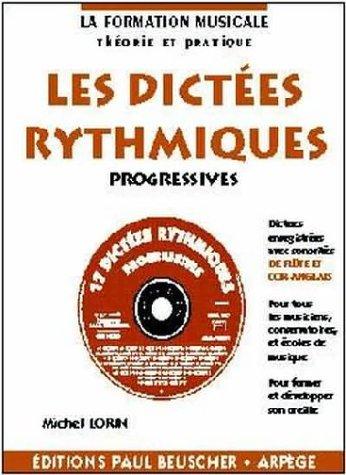 Dictées Rythmiques Progressives + CD par Lorin Michel