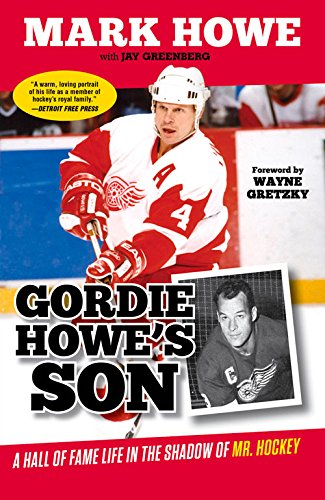 Gordie Howe's Son: A Hall of Fame Life in the Shadow of Mr. Hockey por Mark Howe