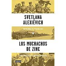 Los muchachos de zinc / Zinky Boys: Soviet Voices from the Afghanistan War (DEBATE, Band 18036)