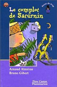 """Afficher """"Complot de Saturnin (Le)"""""""