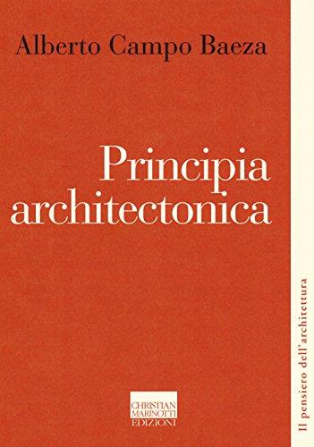 Principia architectonica (Pensiero dell'architettura) por Alberto Campo Baeza