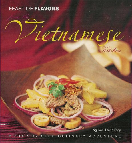 Feast of Falbors From the Vietnamese Kitchen: A Step-by-Step Culinary Adventure