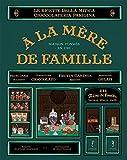 À la mère de famille. Le ricette della mitica cioccolateria parigina