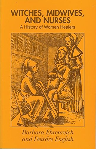 Witches, Midwives and Nurses: A History of Women Healers (Glass Mountain Pamphlets) - Mutterschaft Hexe