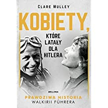 Kobiety, ktore lataly dla Hitlera