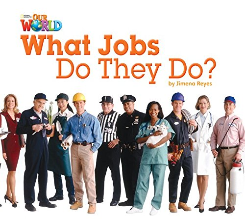 What Jobs Do They Do?: Level 2, ab 3. Lernjahr (Helbling Languages) (Our World, National Geographic Learning / Our World Readers)
