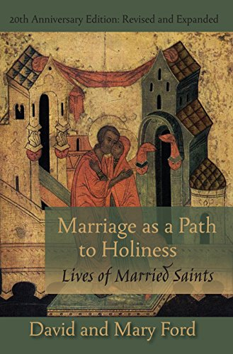 Marriage as a Path to Holiness: Lives of Married Saints (English Edition)