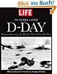 LIFE D-DAY 70 Years Later: Rememberin...
