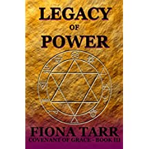 Legacy of Power: Epic Heroic Fantasy Series (Covenant of Grace Series Book 3)