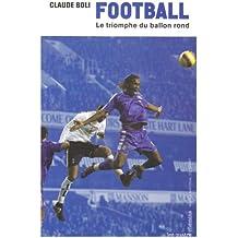 Football, le triomphe du ballon rond