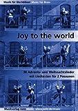 Joy To The World. 38 Advents- und Weihnachtslieder mit Liedtexten für zwei Posauen (Spielpartitur)