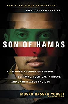 Son of Hamas: A Gripping Account of Terror, Betrayal, Political Intrigue, and Unthinkable Choices by [Yousef, Mosab Hassan]