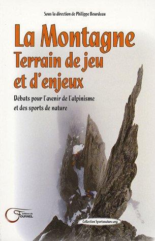 La Montange, Terrain de jeu et d'enjeux : Débats pour l'avenir de l'alpinisme et des sports de nature