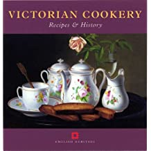 Victorian Cookery: Recipes and History (Cooking Through the Ages)