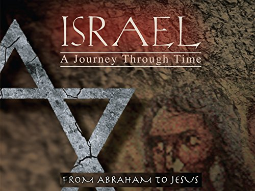 israel-a-journey-through-time-from-abraham-to-jesus