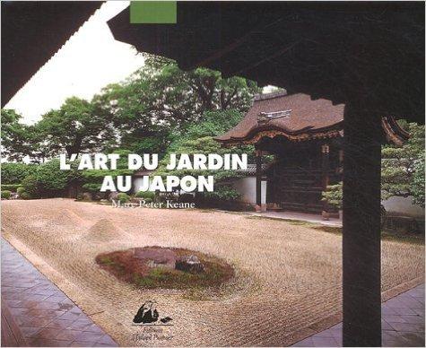 L'Art du jardin au Japon de Keane Ohashi ( 19 octobre 1999 )