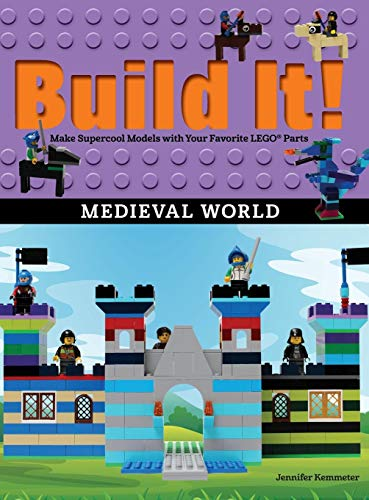 Build It! Medieval World: Make Supercool Models with Your Favorite Legoa Parts