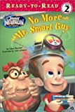 No More Mr. Smart Guy (ADVENTURES OF JIMMY NEUTRON BOY GENIUS READY-TO-READ, Band 3)