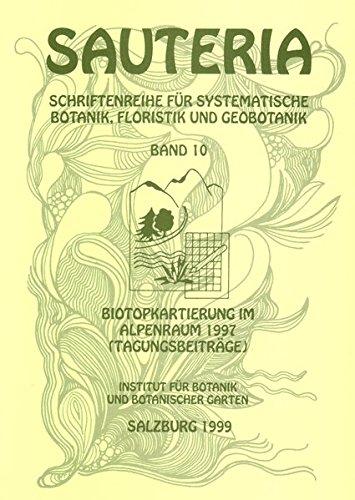 Sauteria 10: Biotopkartierung im Alpenraum (Sauteria - Schriftenreihe für systematische Botanik, Floristik und Geobotanik)