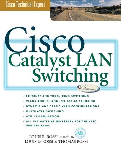 Cisco Catalyst LAN Switching (Cisco Technical Expert S.) por Louis D. Rossi
