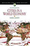 Cities in a World Economy: Volume 4 (Sociology for a New Century)