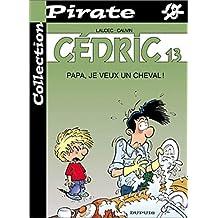 BD Pirate, Cédric, tome 13 : Papa je veux un cheval !