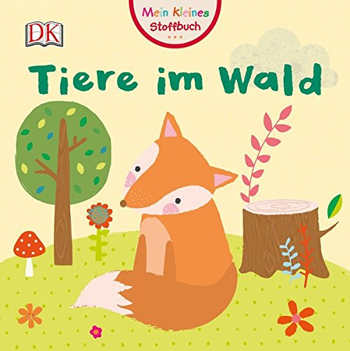 Mein kleines Stoffbuch. Tiere im Wald