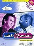 talk & translate, Deutsch-Englisch/Englisch-Deutsch, 1 CD-ROMDer automatische Dolmetscher. Für Windows 95/98/NT 4.0