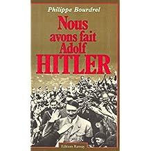 Nous avons fait Adolf Hitler