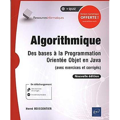 Algorithmique - Des bases à la programmation orientée objet en Java (avec exercices et corrigés) (Nouvelle édition)