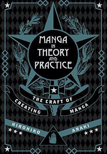 Manga in Theory and Practice: The Craft of Creating Manga: The Craft of Creating Manga