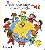 Mes chansons du monde (Mes premiers livres sonores) (French Edition)