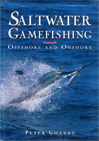 Saltwater Game Fishing: Offshore and Onshore