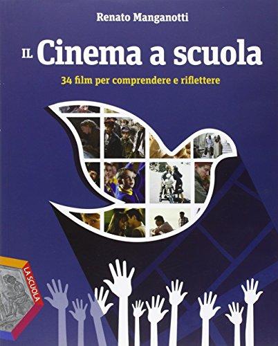 Il cinema a scuola. Per la Scuola media
