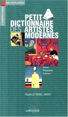 Petit dictionnaire des artistes modernes