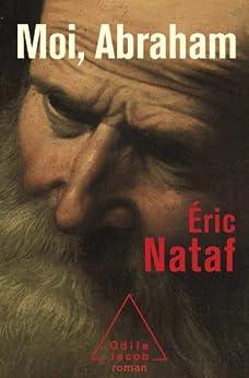 Moi, Abraham par [Nataf, Éric]