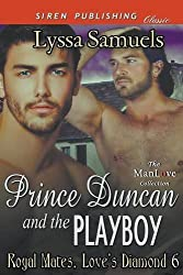Prince Duncan and the Playboy [Royal Mates, Love's Diamond 6] (Siren Publishing Classic ManLove) by Lyssa Samuels (2015-08-28)