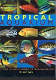 Best Tropical Fish - Tropical Aquarium : Setting up and Caring Review