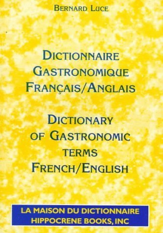 Dictionnaire Gastronomique Francais/Anglais - Dictionary of Gastronomic Terms French/English by Bernard Luce (1997-01-01) par Bernard Luce