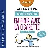 La Méthode simple pour en finir avec la cigarette - Arrêter de fumer en fait c'est possible ! - 19,70 €
