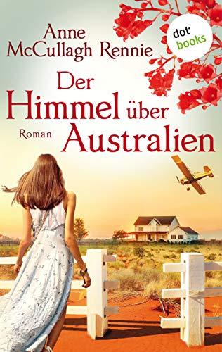 Der Himmel über Australien: Roman