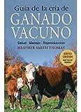 GUIA DE LA CRIA DE GANADO VACUNO (GUIAS DEL NATURALISTA-GANADERIA Y AVICULTURA)