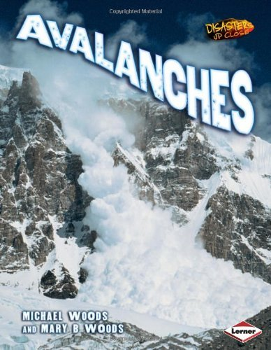 Disasters Up Close: Avalanches by Michael Woods (2010-01-01)