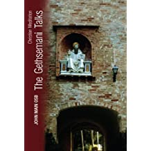 The Gethsemani Talks: A Simple Teaching on Meditation in the Christian Tradition (English Edition)