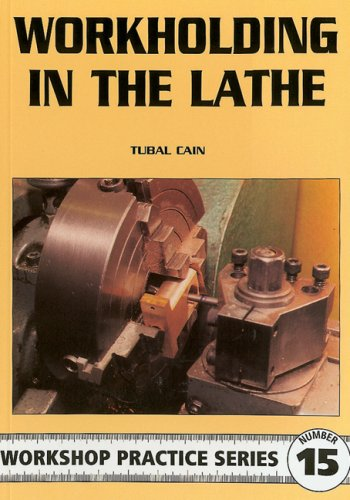 Workholding in the Lathe (Workshop Practice)