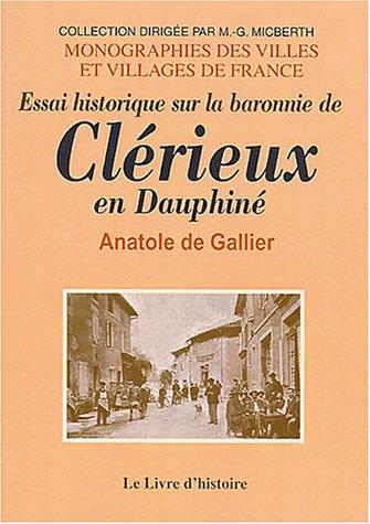 Essai historique sur la baronnie de Clérieux en Dauphiné et sur les fiefs qui en ont dépendu par Anatole de Gallier