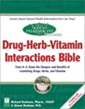The Natural Pharmacist: Drug-Herb-Vitamin Interactions Bible: From A-Z, Know the Dangers and Benefits of Combining Drugs, Herbs, and Vitamins