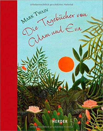 Buchseite und Rezensionen zu 'Die Tagebücher von Adam und Eva: Mit Bildern von Henri Rousseau' von Mark Twain