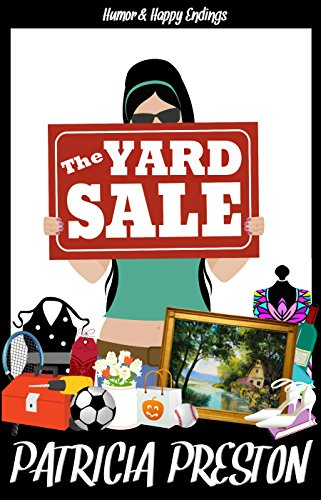 The Yard Sale: Short Story (Humor & Happy Endings)